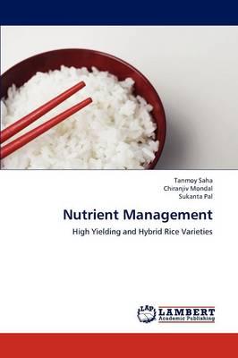 Nutrient Management by Tanmoy Saha, Chiranjiv Mondal, Sukanta Pal