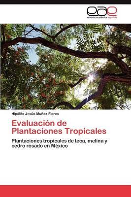 Evaluacion de Plantaciones Tropicales by Hip Lito Jes?'s Mu Oz Flores, Hipolito Jesus Munoz Flores