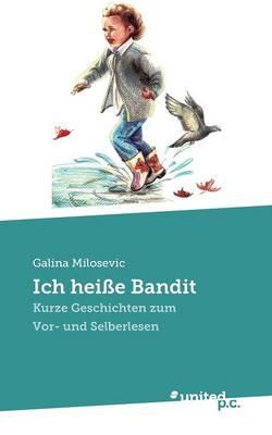 Ich Heisse Bandit by Galina Milosevic