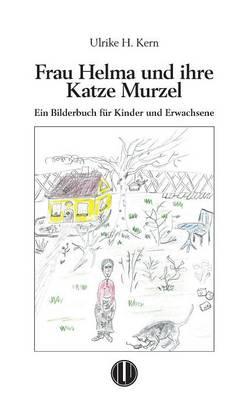 Frau Helma Und Ihre Katze Murzel by Ulrike H Kern