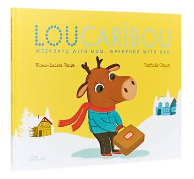 Lou Caribou Weekdays with Mom, Weekends with Dad by Marie-Sabine Roger