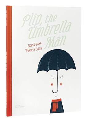 Plip, the Umbrella Man by David Sire