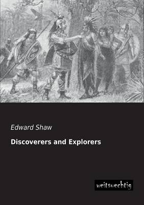 Discoverers and Explorers by Edward Shaw