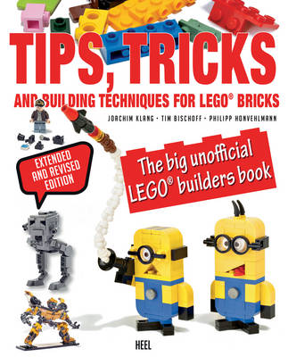 LEGO Tips, Tricks and Building Techniques The Big Unofficial LEGO Builders Book by Joachim Klang, Tim Bischoff, Philipp Honvehlmann
