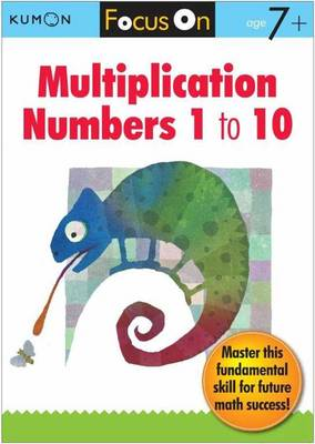 Focus On Multiplication: Numbers 1-10 by Kumon Publishing