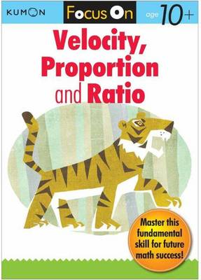 Focus On Velocity, Proportion & Ratio by Kumon Publishing