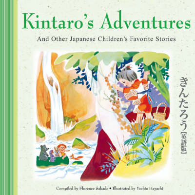 Kintaro's Adventures and Other Japanese Children's Stories by Florence Sakade, Yoshio Hayashi