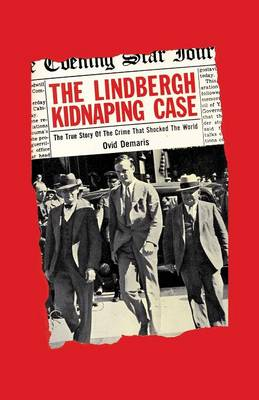 The Lindbergh Kidnapping Case by Ovid Demaris, Sam Sloan