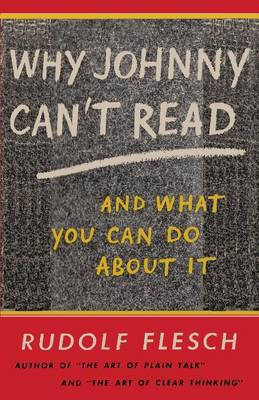 Why Johnny Can't Read and What You Can Do about It by Rudolf Flesch, Sam Sloan