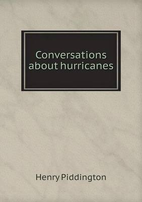 Conversations about Hurricanes by Henry Piddington