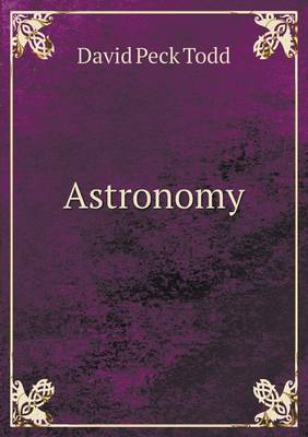 Astronomy by David Peck Todd
