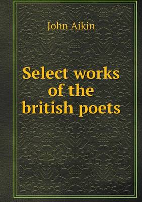 Select Works of the British Poets by John Aikin