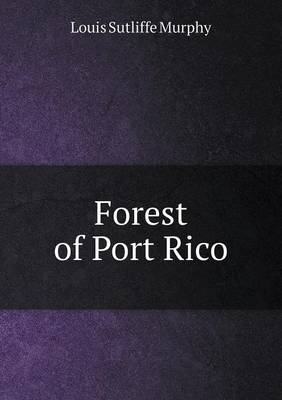 Forest of Port Rico by Louis Sutliffe Murphy