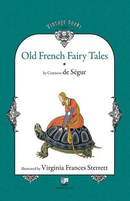 Old French Fairy Tales (Vol. 1) by Sophie Rostopchine Comtesse de Segur