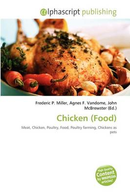 Chicken (Food) by Frederic P. Miller, Agnes F. Vandome, John McBrewster