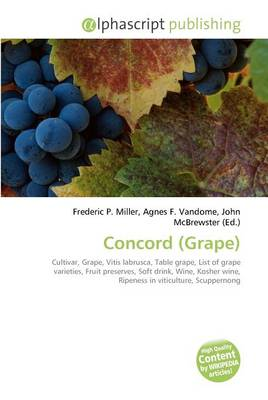 Concord (Grape) by Frederic P. Miller, Agnes F. Vandome, John McBrewster