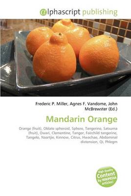 Mandarin Orange by Frederic P. Miller, Agnes F. Vandome, John McBrewster