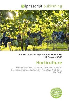 Horticulture by Frederic P. Miller, Agnes F. Vandome, John McBrewster
