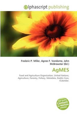AgMES by Frederic P. Miller, Agnes F. Vandome, John McBrewster