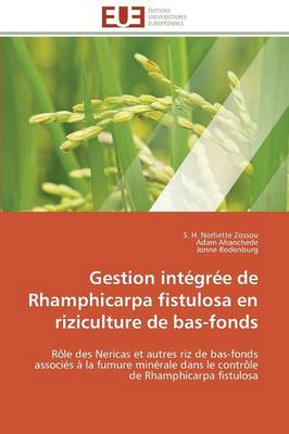 Gestion Integree de Rhamphicarpa Fistulosa En Riziculture de Bas-Fonds by Collectif