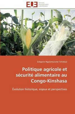 Politique Agricole Et Securite Alimentaire Au Congo-Kinshasa by Tshiebue-G