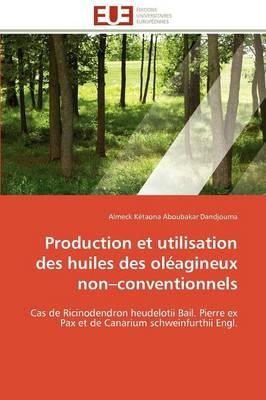 Production Et Utilisation Des Huiles Des Oleagineux Non Conventionnels by Dandjouma-A