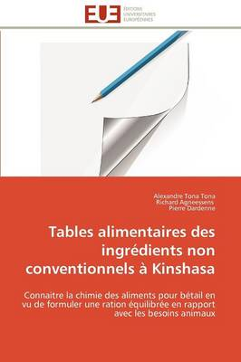 Tables Alimentaires Des Ingredients Non Conventionnels a Kinshasa by Collectif