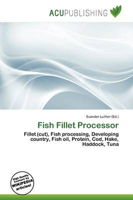 Fish Fillet Processor by Evander Luther