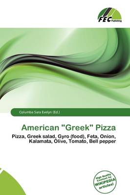 American Greek Pizza by Columba Sara Evelyn