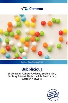 Bubblicious by Stefanu Elias Aloysius