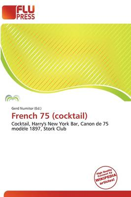 French 75 (Cocktail) by Gerd Numitor