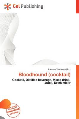 Bloodhound (Cocktail) by Iustinus Tim Avery