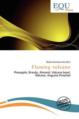 Flaming Volcano by Wade Anastasia Jere