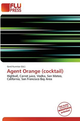 Agent Orange (Cocktail) by Gerd Numitor