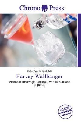 Harvey Wallbanger by Pollux Variste Kjeld