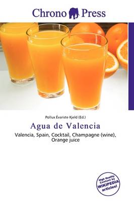 Agua de Valencia by Pollux Variste Kjeld