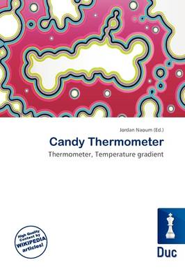 Candy Thermometer by Jordan Naoum