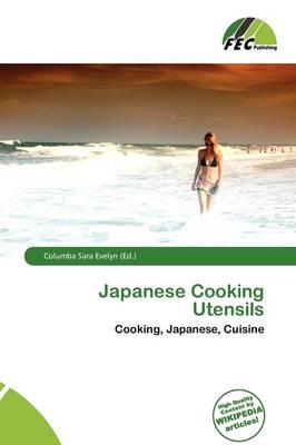 Japanese Cooking Utensils by Columba Sara Evelyn