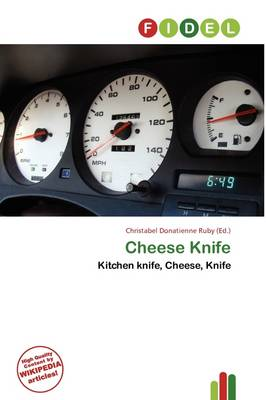 Cheese Knife by Christabel Donatienne Ruby