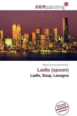 Ladle (Spoon) by Norton Fausto Garfield