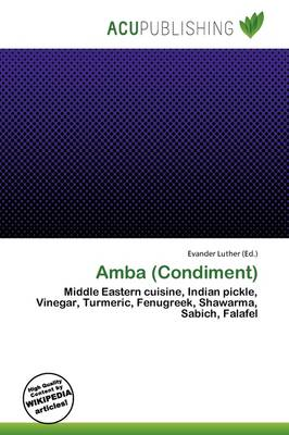 Amba (Condiment) by Evander Luther
