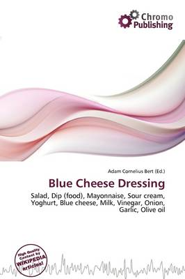 Blue Cheese Dressing by Adam Cornelius Bert