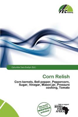 Corn Relish by Columba Sara Evelyn
