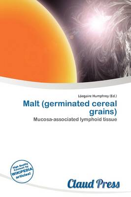 Malt (Germinated Cereal Grains) by L Egaire Humphrey