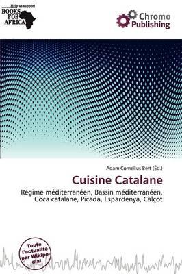 Cuisine Catalane by Adam Cornelius Bert
