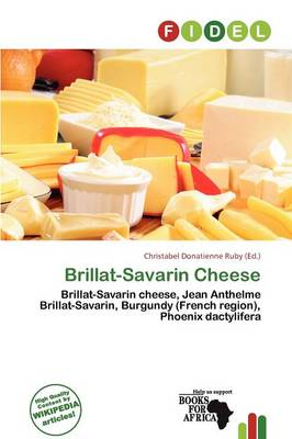 Brillat-Savarin Cheese by Christabel Donatienne Ruby