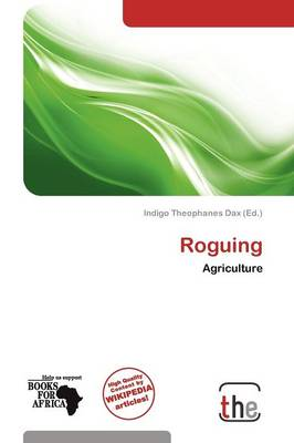Roguing by Indigo Theophanes Dax