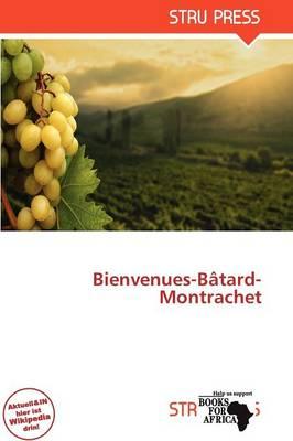 Bienvenues-B Tard-Montrachet by Jamey Franciscus Modestus