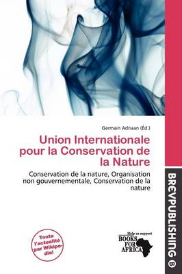 Union Internationale Pour La Conservation de La Nature by Germain Adriaan