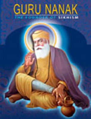 Guru Nanak Founder of Sikhism by